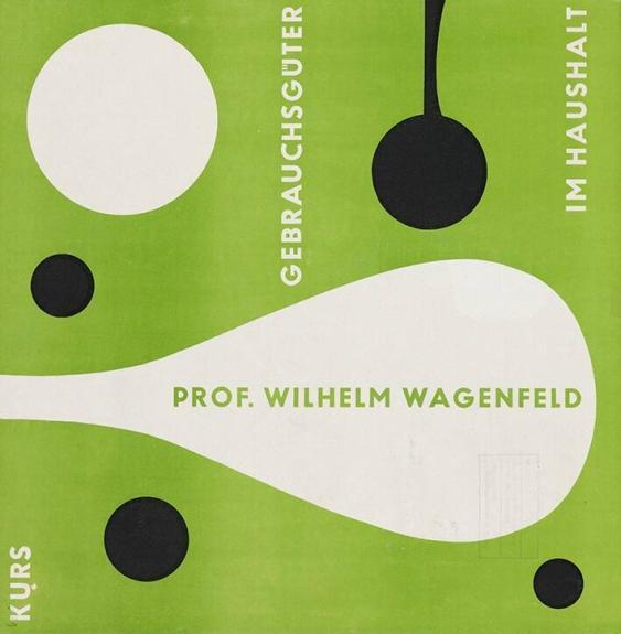 Kurs - Gebrauchsgüter im Haushalt - Prof. Wilhelm Wagenfeld
